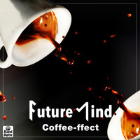 Future Mind - Coffee-ffect