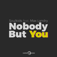 Soulkids - Nobody but You