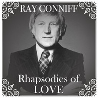 Ray Conniff - Rhapsodies of Love