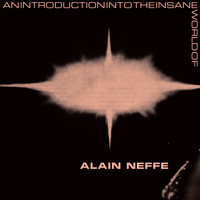 Various Artists - An Introduction Into The Insane World Of Alain Neffe