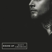 Matt Gresham - Rising Up