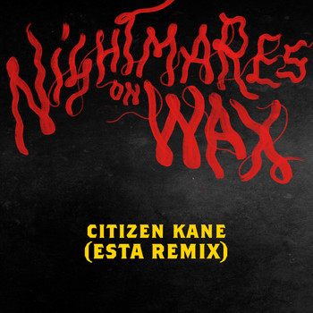 Nightmares On Wax - Citizen Kane (Esta Remix)