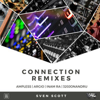 Sven Scott - Connection Remixes