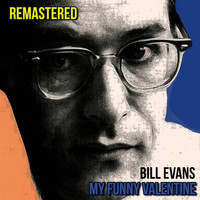 Bill Evans - My Funny Valentine (Remastered)
