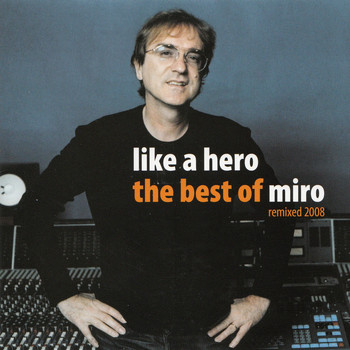 Miro - Like a Hero (The Best of Miro)