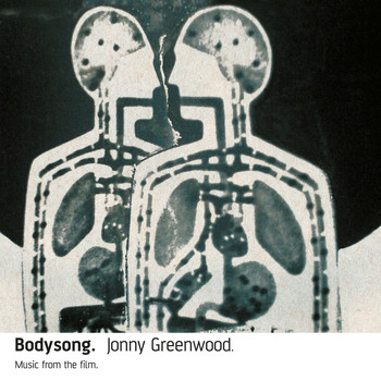 Jonny Greenwood - Bodysong. (Remastered)