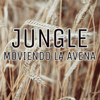 Jungle - Moviendo la Avena (Explicit)