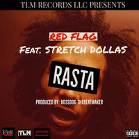 Red Flag - Rasta (feat. Stretch Dollas) (Explicit)