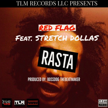 Red Flag - Rasta (feat. Stretch Dollas)