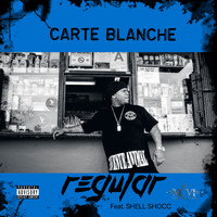 Carte Blanche - Regular (feat. Shell Shocc) (Explicit)