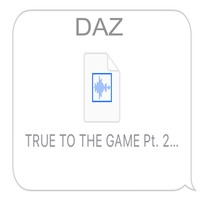 Daz Dillinger - True to the Game, Pt. 2 (Kanye Diss) (Explicit)