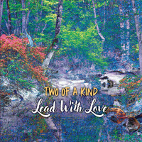 Two of a Kind - Lead with Love