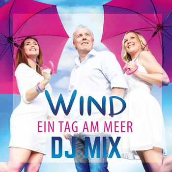 Wind - Ein Tag am Meer (DJ Mix)