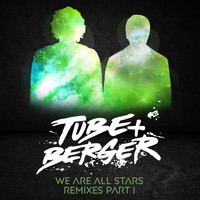 Tube & Berger - We Are All Stars Remixes, Pt. I (Explicit)