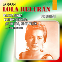 Lola Beltrán - La Gran Lola Beltrán, Vol. 1 (Digitally Remastered)