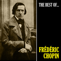 Frédéric Chopin - The Best of Chopin (Remastered)