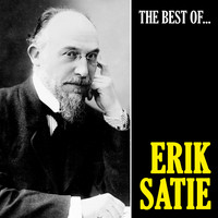 Erik Satie - The Best of Satie (Remastered)