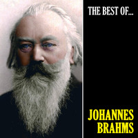 Johannes Brahms - The Best of Brahms (Remastered)