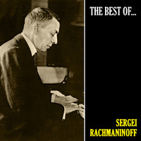 Sergei Rachmaninoff - The Best of Rachmaninoff (Remastered)