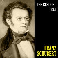 Franz Schubert - The Best of Schubert, Vol. 1 (Remastered)