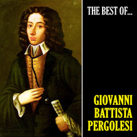 Giovanni Battista Pergolesi - The Best of Pergolesi (Remastered)