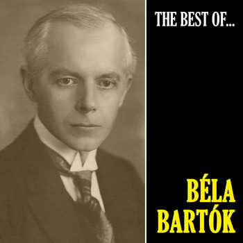 Béla Bartók - The Best of Bartók (Remastered)