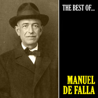 Manuel de Falla - The Best of Falla (Remastered)