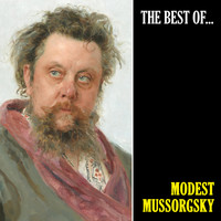 Modest Mussorgsky - The Best of Mussorgsky (Remastered)