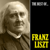 Franz Liszt - The Best of Liszt (Remastered)