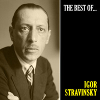Igor Stravinsky - The Best of Stravinsky (Remastered)