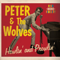 Peter & The Wolves - Howlin' and Prowlin'