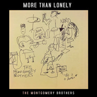 The Montgomery Brothers - More Than Lonely