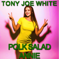 Tony Joe White - Polk Salad Annie