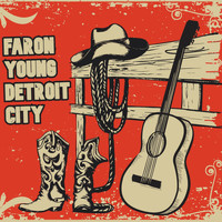 Faron Young - Detroit City