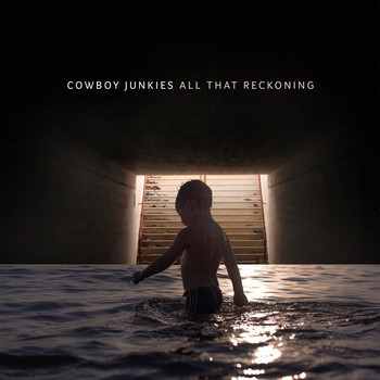Cowboy Junkies - All That Reckoning, Pt. 1