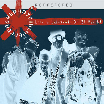 Red Hot Chili Peppers - Live in Lakewood, OH 21 Nov 89 - Remastered