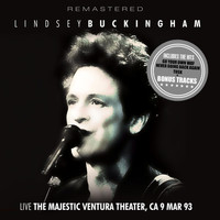 Lindsey Buckingham - Live: The Majestic Ventura Theater, CA 9 Mar '93 - Remastered + Bonus Tracks (Live)