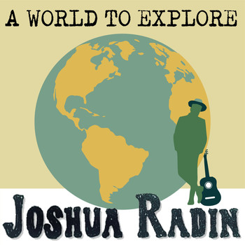 Joshua Radin - A World to Explore