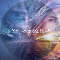 Dima Nohands - My Love so High
