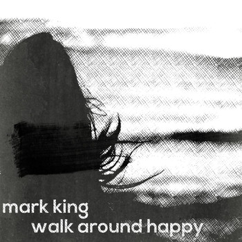 Mark King - Walk Around Happy
