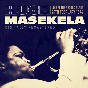 Hugh Masekela - Live at the Record Plant, 24th February 1974 - Digitally Remastered (Live)