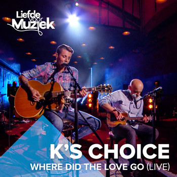 K's Choice - Where Did the Love Go