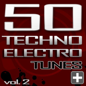 Various Artists - 50 Techno Electro Tunes, Vol. 2 - Best of Hands Up Techno, Jumpstyle, Electro House, Trance & Hardstyle (Explicit)
