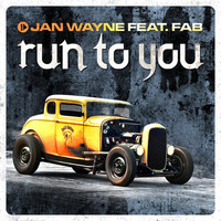 Jan Wayne - Run to You (feat. Fab)
