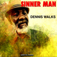Dennis Walks - SINNER MAN