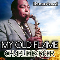 Charlie Parker - My Old Flame (Remastered)