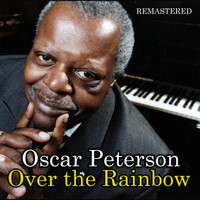 Oscar Peterson - Over the Rainbow (Remastered)