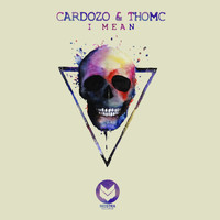Cardozo & ThomC - I MEAN