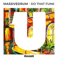 Massivedrum - Do That Funk