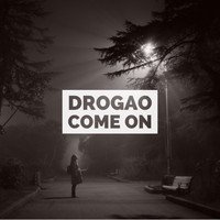 Drogao - Come On